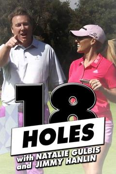 18 Holes With Natalie Gulbis and Jimmy Hanlin