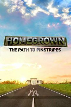 poster for Homegrown: The Path to Pinstripes
