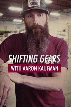 poster for Shifting Gears With Aaron Kaufman