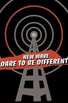 poster for New Wave: Dare to Be Different