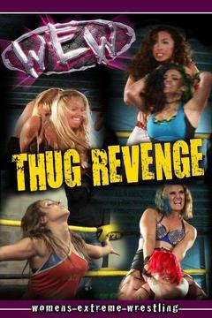 Watch Women's Extreme Wrestling: Thug Revenge Live! Don't Miss Any