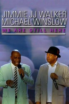 poster for Jimmie JJ Walker & Michael Winslow: We Are Still Here
