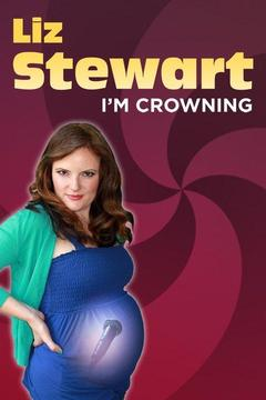 poster for Liz Stewart: I'm Crowning