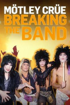 poster for Motley Crue: Breaking the Band