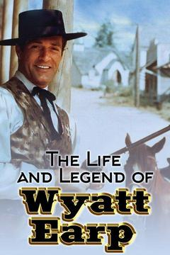 poster for The Life and Legend of Wyatt Earp