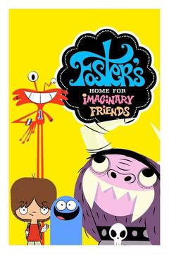 poster for Foster's Home for Imaginary Friends