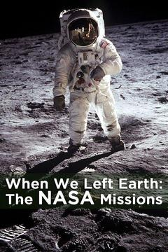 poster for When We Left Earth: The NASA Missions