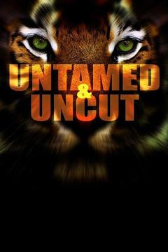 poster for Untamed and Uncut