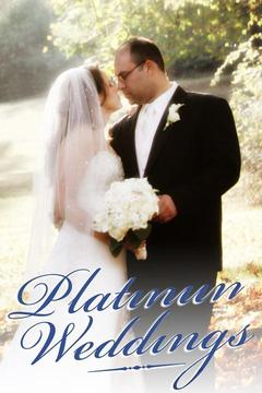 poster for Platinum Weddings