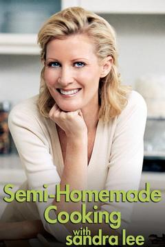 poster for Semi-Homemade Cooking With Sandra Lee
