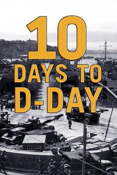 poster for 10 Days to D-Day