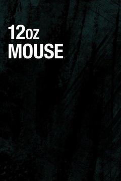 poster for 12 oz. Mouse