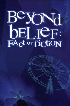 poster for Beyond Belief: Fact or Fiction?