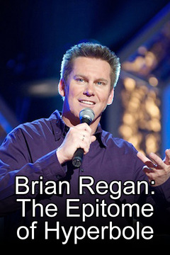 poster for Brian Regan: The Epitome of Hyperbole