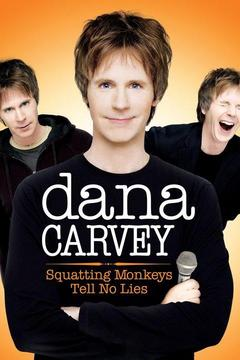 poster for Dana Carvey: Squatting Monkeys Tell No Lies