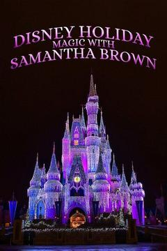 Disney Holiday Magic With Samantha Brown