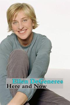 poster for Ellen DeGeneres: Here and Now