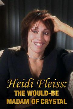 poster for Heidi Fleiss: The Would-Be Madam of Crystal