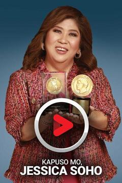 poster for Kapuso Mo Jessica Soho