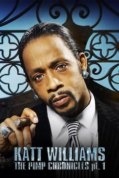 poster for Katt Williams: The Pimp Chronicles Pt. 1