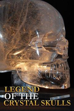poster for Legend of the Crystal Skulls