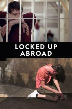 poster for Locked Up Abroad