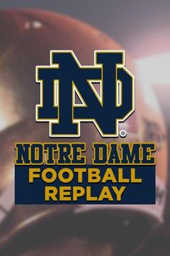 poster for Notre Dame Football Replay