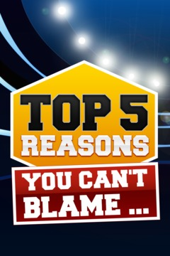 poster for Top 5 Reasons You Can't Blame ...