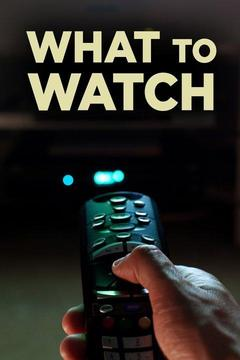 poster for What to Watch