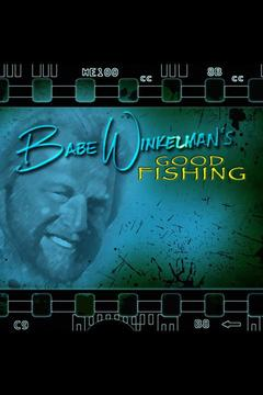 poster for Babe Winkelman's Good Fishing