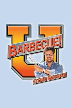 poster for Barbecue University With Steven Raichlen