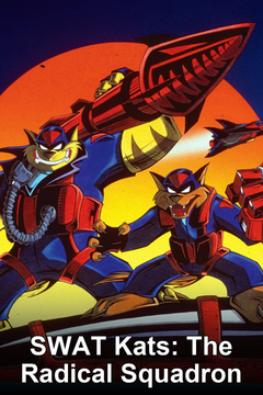 poster for SWAT Kats: The Radical Squadron