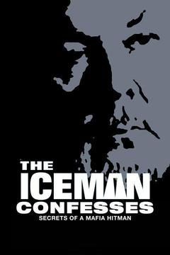 poster for The Iceman Confesses: Secrets of a Mafia Hit Man