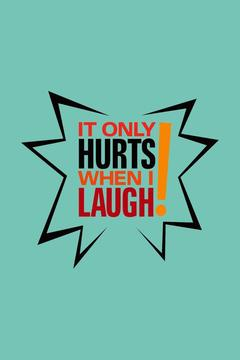 poster for It Only Hurts When I Laugh