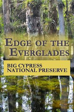 poster for Edge of the Everglades: Big Cypress National Preserve