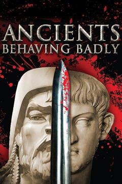 poster for Ancients Behaving Badly