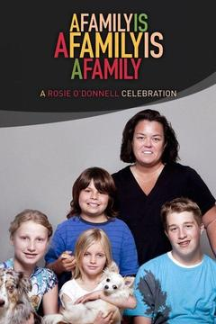poster for A Family Is a Family Is a Family: A Rosie O'Donnell Celebration