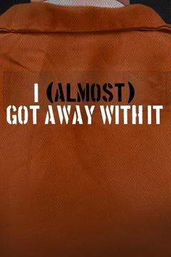 poster for I (Almost) Got Away With It