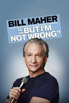 poster for Bill Maher ... But I'm Not Wrong