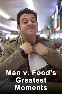 poster for Man v. Food's Greatest Moments