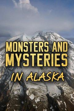 poster for Monsters and Mysteries in Alaska