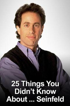25 Things You Didn't Know About ... Seinfeld
