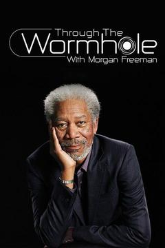 poster for Through the Wormhole With Morgan Freeman