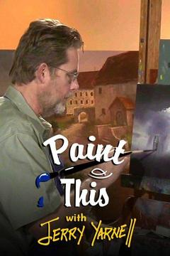 poster for Paint This With Jerry Yarnell