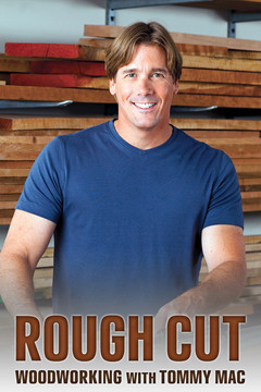 poster for Rough Cut -- Woodworking With Tommy Mac
