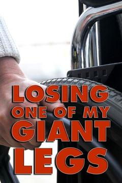 poster for Losing One of My Giant Legs