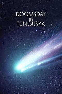 Doomsday in Tunguska