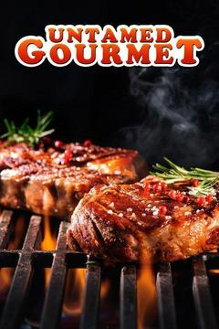 poster for Untamed Gourmet