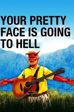 poster for Your Pretty Face Is Going to Hell