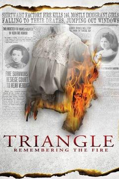 poster for Triangle: Remembering the Fire